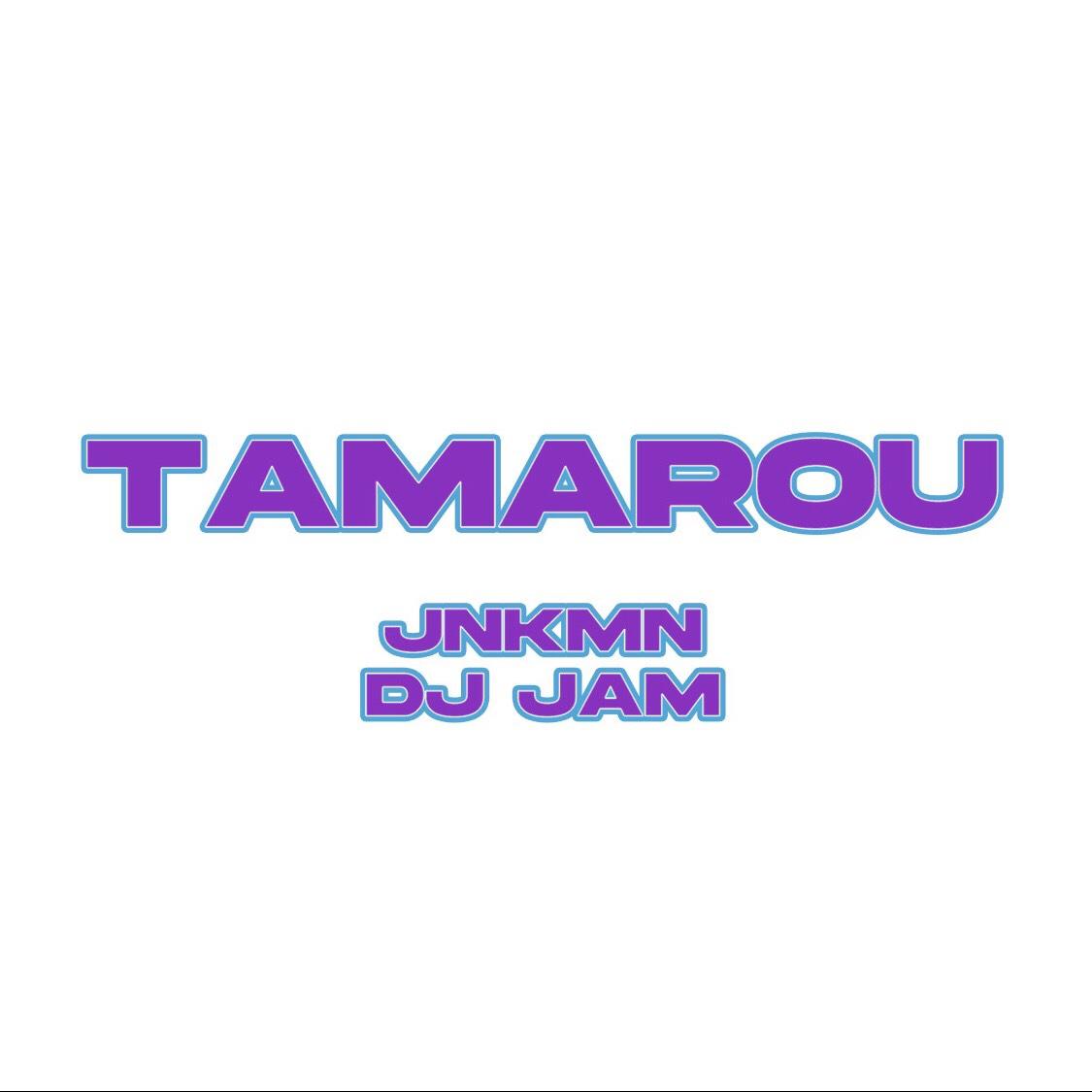 JNKMN & DJ JAM – TAMAROU